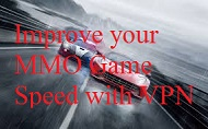 How to Improve your MMO Game Speed with VPN