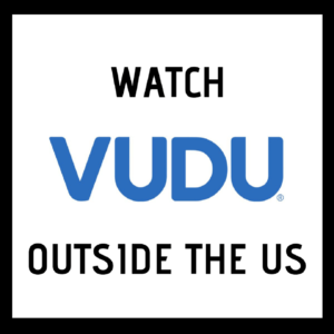 How to Watch VUDU Outside US