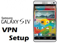 How to Setup a VPN on Samsung Galaxy S4 in 8 Simple Steps