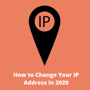 How to Change Your IP Address [Super Simple Guide]
