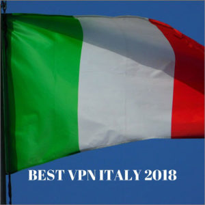 5 Best VPN for Italy in 2018 – Unblock any Website or Content In Italy Now