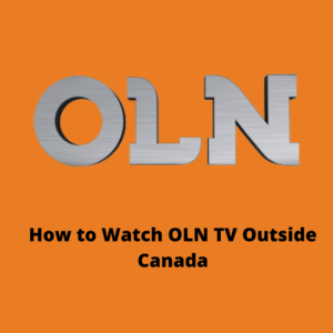 How to Watch OLN TV Outside Canada