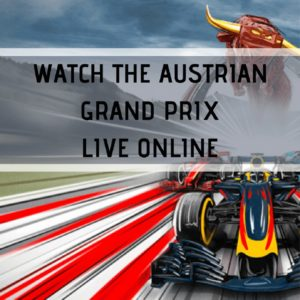 How to Watch Austrian Grand Prix Live Online