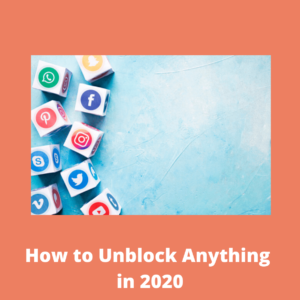 Why VPN is a Must to Unblock Anything in 2020?