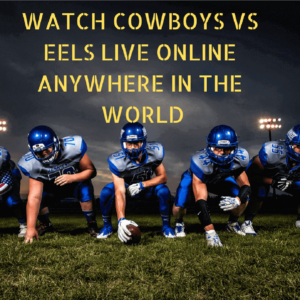 Watch Cowboys vs Parramatta Eels Online *2019*