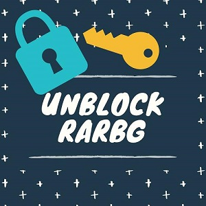 Unblock Rarbg in 2018 – Trample All Restrictions.