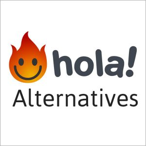 Top Hola Alternatives 2020