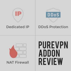 Which are the Best PureVPN Add-ons & Why You Should Use Them