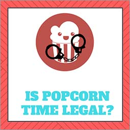 Is Popcorn Time Legal in 2019 – Finally Busting The Myth!