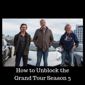 How To Watch The Grand Tour On Amazon Prime From Anywhere