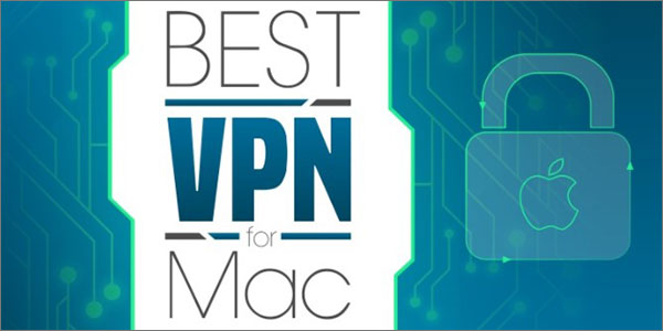 How to Choose the Best VPN for Mac
