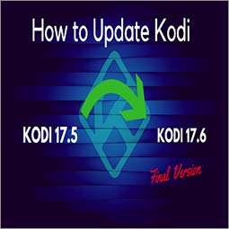 How to Upgrade Kodi on Windows, Android, Firestick and Others – Complete Guide