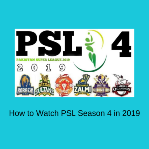 How to Watch PSL Season 4 in 2019 Live Online from Anywhere