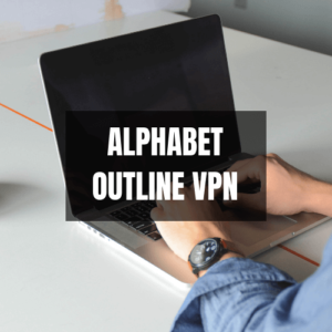 Alphabet Outline VPN Rezension 2020