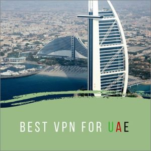 5 Best VPN for UAE 2019
