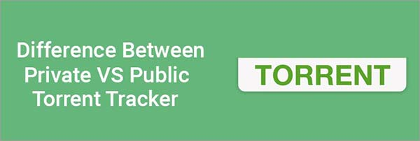 Difference-between-Private-and-Public-Torrent-Tracker