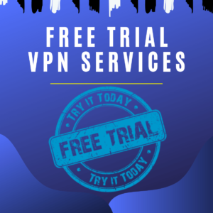6 Best Free Trial VPN Services in 2019