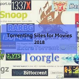 17 Torrent Sites for Movies in 2019 – Hollywood and Bollywood