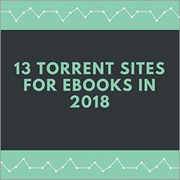 13 Torrent Sites for Books You Will Actually Use in 2018