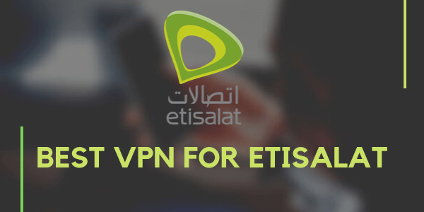 Best-VPN-for-Etisalat