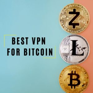 Best VPNs for Bitcoin 2019