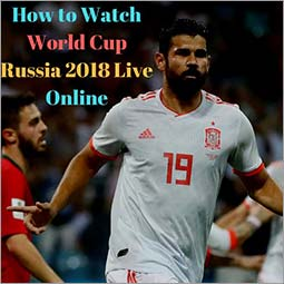 How to Watch 2018 Football world Cup Live Online from Anywhere