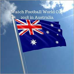 How to Watch 2018 Football world Cup in Australia Live Online