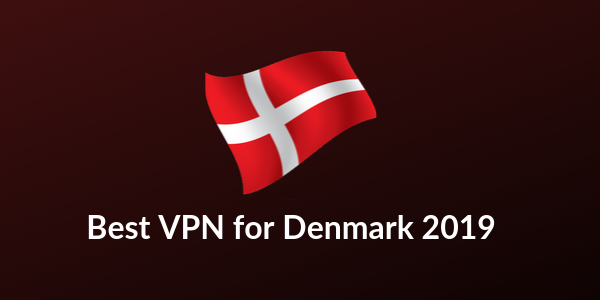 Best-VPN-for-Denmark-2019