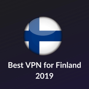 Best VPN for Finland 2019