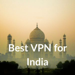 Best VPN for India 2019