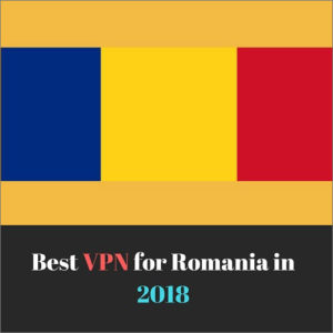 Best VPN for Romania 2019