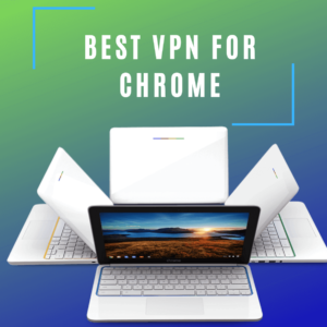 Best VPN for Chromebook 2019