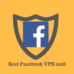 5 Best Facebook VPN in 2019 (September Updated)