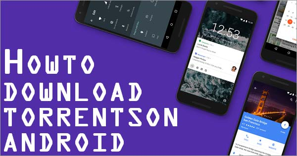 How-to-download-Torrents-on-Android