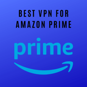 5 Best VPN for Amazon Prime in 2019