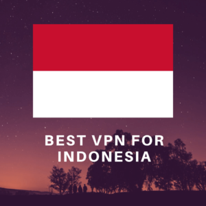 Best Indonesia VPN 2019