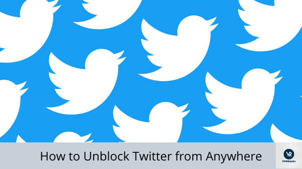 unblock-twitter-from-anywhere