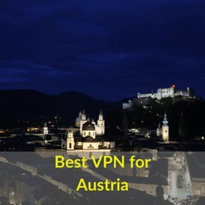 Best VPN for Austria 2019