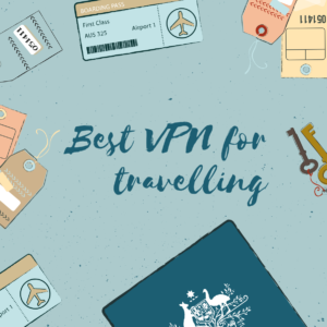 Best VPN for International Traveling in 2019