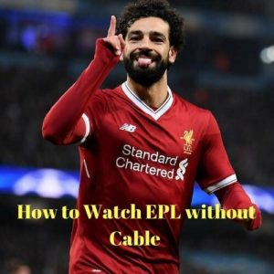 10 Ways to Watch Premier League without Cable