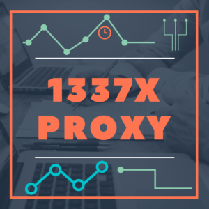 1337x Proxy Sites for Unrestricted Torrenting