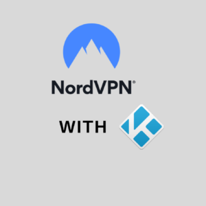 How to Setup NordVPN on Kodi in 2020