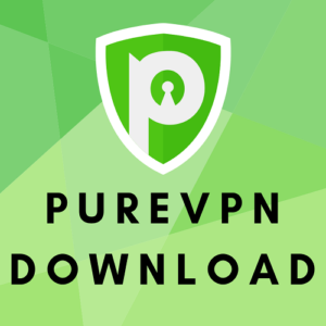Download PureVPN for All Devices and Platforms