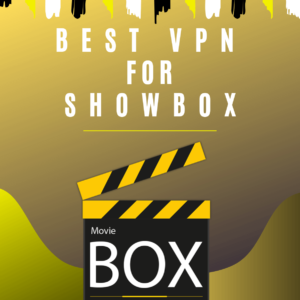 Best VPN for Showbox in 2019