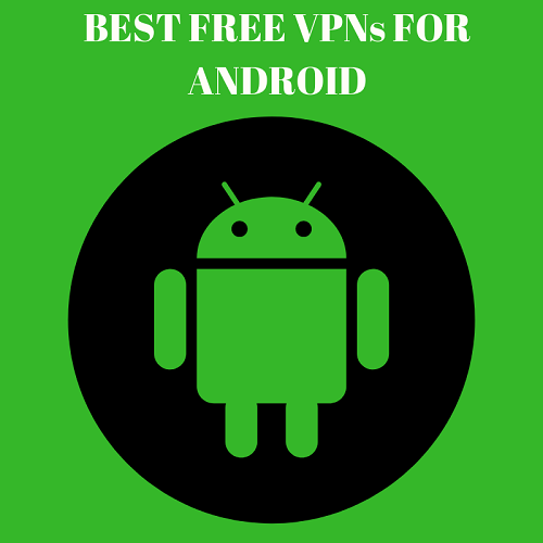 7 Absolutely Free VPN for Android 2019 that Shares No Data