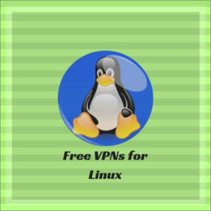 Best Free VPN for Linux in 2019 – for a Secure Linux Experience