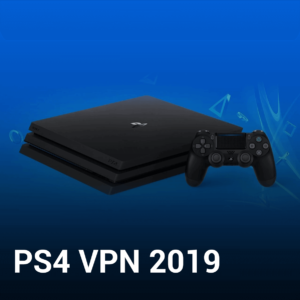 How to Setup PS4 VPN in 2019? – Step By Step Guide