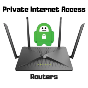 How to Setup Private Internet Access on Routers in 2020