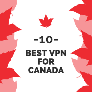 Best VPN for Canada 2019