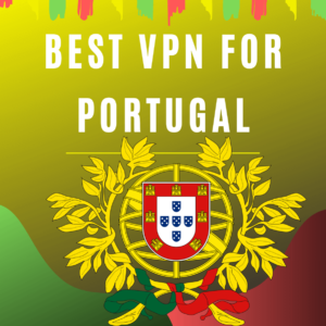 5 Best VPN for Portugal in 2019